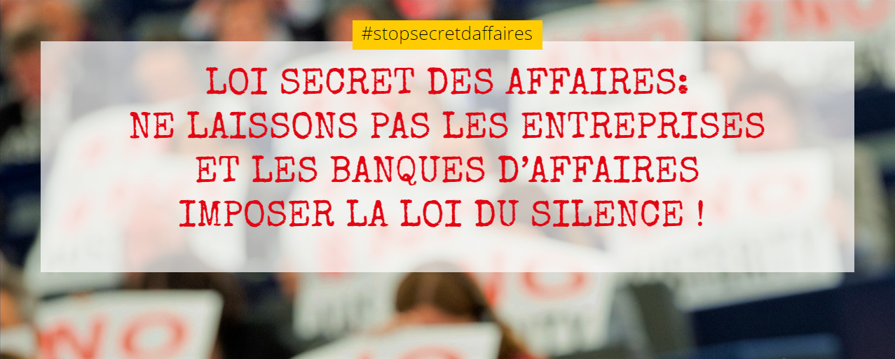 FRANCE: Law on Business Secrecy – Do not let enterprises and business banks impose a law of silence!