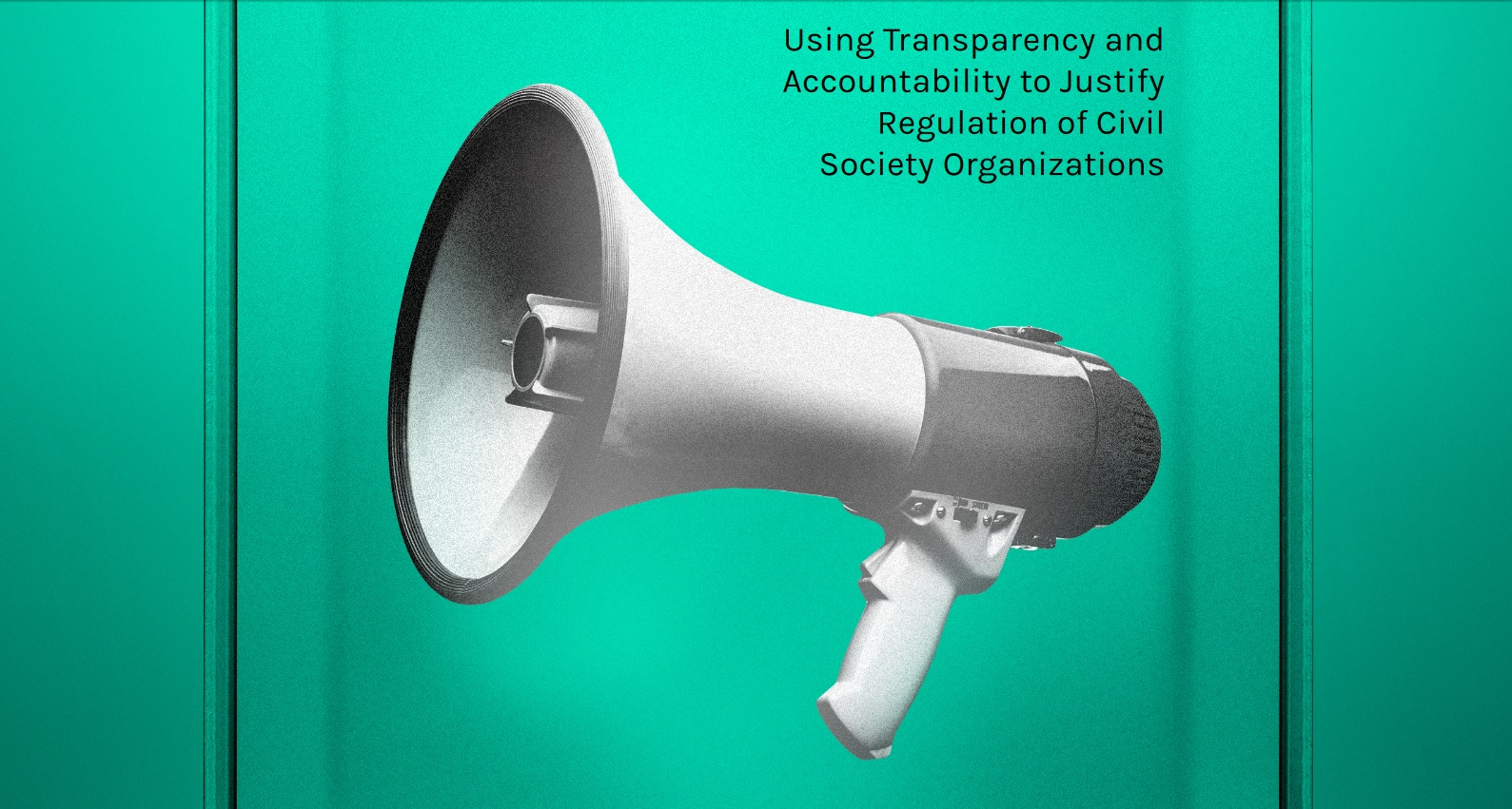 Distract, Divide, Detach: Using Transparency and Accountability to Justify CSO Regulation