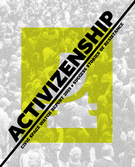 Civic Space Watch Report 2019 • Success Stories Of Resistance Is Out!